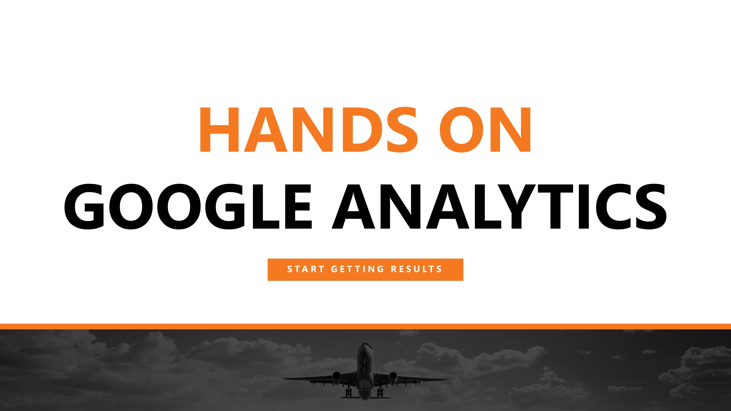 Hands On: Google Analytics Workshop (Burswood)
